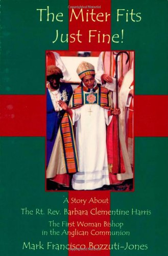 Miter Fits Just Fine: A Story about the Rt. Rev. Barbara Clementine Harris: The First Woman Bishop in the Anglican Communion pdf