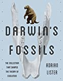 Darwin s Fossils: The Collection That Shaped the Theory of Evolution