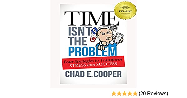 Amazon com: Time Isn't the Problem: Four Strategies to