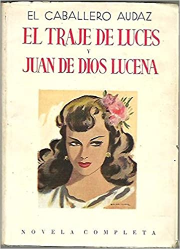 EL TRAJE DE LUCES Y JUAN DE DIOS LUCENA.: El. CABALLERO ...