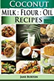 img - for Coconut Milk, Flour, Oil, Recipes: Paleo Coconut Oil & Flour Recipes. Low Carb Paleo, Allergy Free, Dairy Free and Gluten Free Recipes (Paleo Recipes: ... Dinner & Desserts Recipe Book) (Volume 3) book / textbook / text book