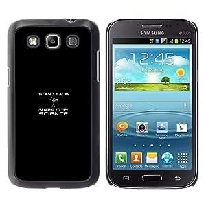 Samsung Galaxy Win I8550 - Metal de aluminio y de plástico duro Caja del teléfono - Negro - Stand Back - Science - Funny