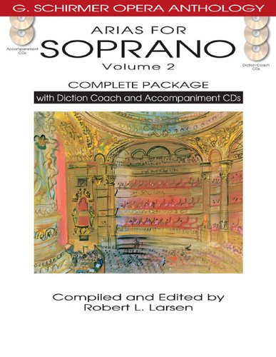 Arias for Soprano, Volume 2 - Complete Package: with Diction Coach and Accompaniment CDs (G. Schirmer Opera Anthology)