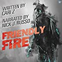 Friendly Fire Audiobook by Cari Z. Narrated by Nick J. Russo