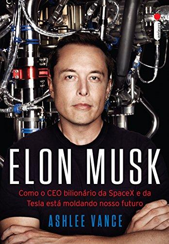 Elon Musk: Como o CEO bilionário da SpaceX e da Tesla está moldando o nosso futuro