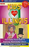 KIDS LOVE ILLINOIS, 2nd Edition, Michele Zavatsky and George Zavatsky, 0982288069