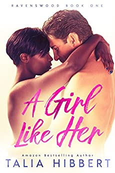 A Girl Like Her: A Small Town Romance (Ravenswood Book 1) by [Hibbert, Talia]