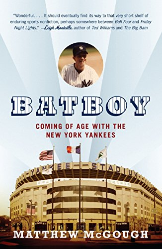 Bat Boy: Coming of Age with the New York Yankees (Mattingly Softball Bats)
