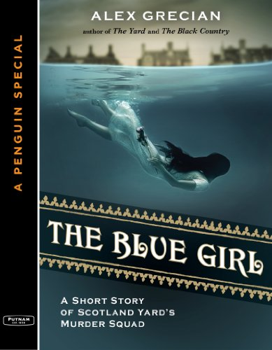 The Blue Girl: A Short Story of Scotland Yard's Murder Squad  from the author of The Yard and T he Black Country, A Special from G.P. Putnam's Sons