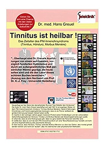 Tinnitus ist heilbar ! Das Zeitalter des PNI-Innenohrsyndroms (Tinnitus Hörsturz Morbus Menière)