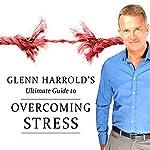 Overcoming Stress   Glenn Harrold
