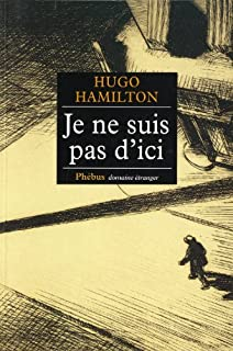 Je ne suis pas d'ici : roman, Hamilton, Hugo