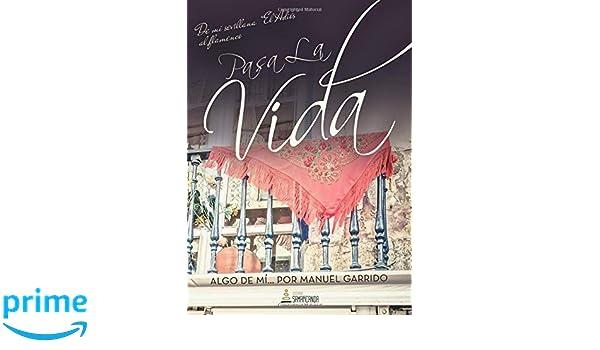 Pasa la vida: De mi sevillana El Adiós al flamenco (Spanish ...