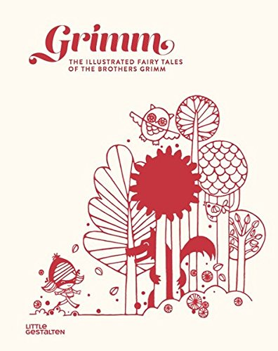 Grimm: The Illustrated Fairy Tales of the Brothers Grimm