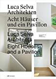 Luca Selva Architects : Eight Houses and a Pavilion, Weiser, Christoph and Buchner, Daniel, 3906027562