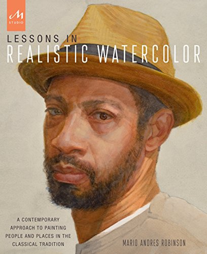 Watercolor Art Lesson - Lessons in Realistic Watercolor: A Contemporary Approach to Painting People and Places in the Classical Tradition