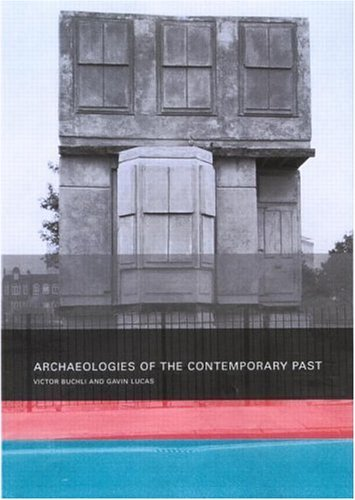 Archaeologies of the Contemporary Past Pdf