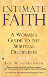 Intimate Faith: A Woman's Guide To The Spiritual Disciplines