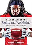 img - for College Athletes  Rights and Well-Being: Critical Perspectives on Policy and Practice book / textbook / text book