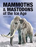 Mammoths and Mastodons of the Ice Age