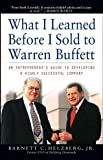What I Learned Before I Sold to Warren Buffett, Barnett C. Helzberg, 0471271144