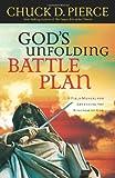 God's Unfolding Battle Plan, Chuck D. Pierce, 0830744703