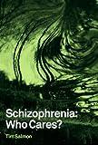 img - for Schizophrenia: Who Cares? book / textbook / text book