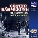 Götterdämmerung - Hitlers letzte Tage im Führerbunker