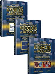 Fundamentals of Microfabrication and Nanotechnology, Third Edition, Three-Volume Set
