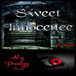 Sweet Innocence: My Prodigy | V. Steele