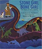 Front cover for the book Stone Girl Bone Girl: The Story of Mary Anning by Laurence Anholt