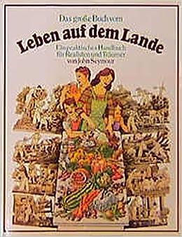 Das Grosse Buch Vom Leben Auf Dem Lande Ein Praktisches Handbuch