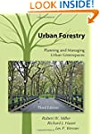 Urban Forestry: Planning and Managing...