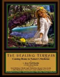 img - for The Healing Terrain: Coming Home To Nature's Medicine book / textbook / text book