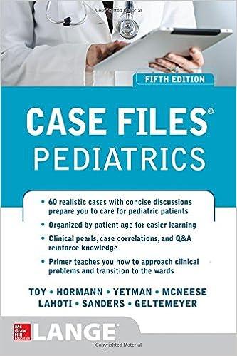 Case Files Pediatrics Fifth Edition Eugene C Toy Robert J Yetman Mark D Hormann Margaret McNeese Sheela L Lahoti Jason Sanders