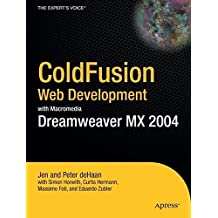 ColdFusion Web Development with Macromedia Dreamweaver MX 2004 (Books for Professionals by Professionals) by Jen deHaan (2004-04-07)