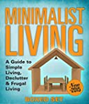 Minimalist Living: A Guide to Simple...