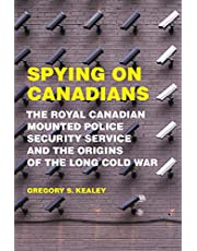 Spying on Canadians: The Royal Canadian Mounted Police Security Service and the Origins of the Long Cold War