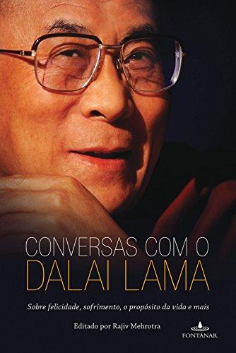Conversas com o Dalai Lama: Sobre felicidade, sofrimento, o propósito da vida e mais