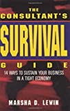 The Consultants' Survival Guide, Marsha D. Lewin, 0471160792