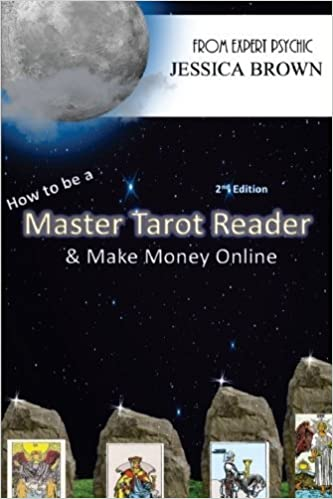 How To Be A Master Tarot Reader: & Make Money Online by Jessica A Brown (2014-12-12)