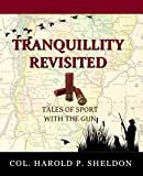 img - for Tranquillity Revisited: Tales of Sport with the Gun (Tranquillity Series) (Volume 2) book / textbook / text book