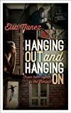 Hanging Out and Hanging On, Elsa Nunez, 1475802439