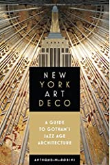 New York Art Deco: A Guide to Gotham's Jazz Age Architecture Paperback