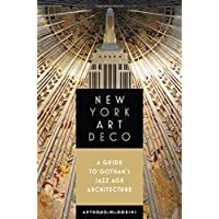 New York Art Deco: A Guide to Gotham's