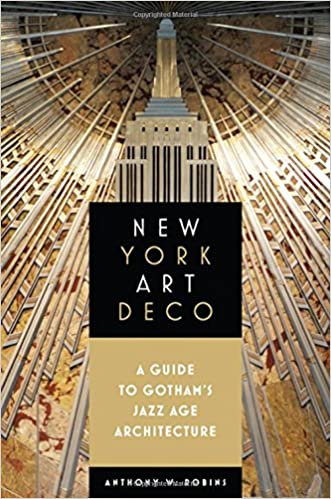 The New York Art Deco: A Guide to Gotham's Jazz Age Architecture travel product recommended by Anthony W. Robins on Lifney.