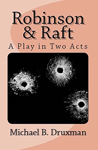 ROBINSON & RAFT: A Play in Two Acts (The Hollywood Legends)