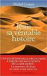 Jésus, sa véritable histoire par Coquet