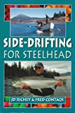 Side-Drifting for Steelhead, J. D. Richey and Fred Contaoi, 1571883509