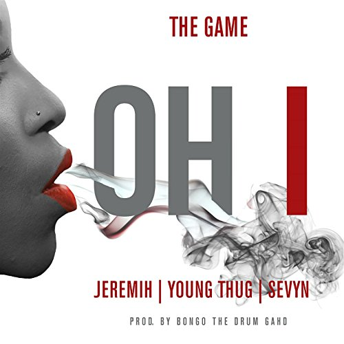 The Game - Oh I